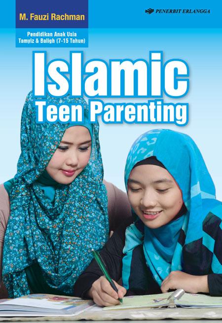 Islamic Teen Parenting; Pendidikan Anak Usia Tamyiz & Baligh (7-15 Tahun)