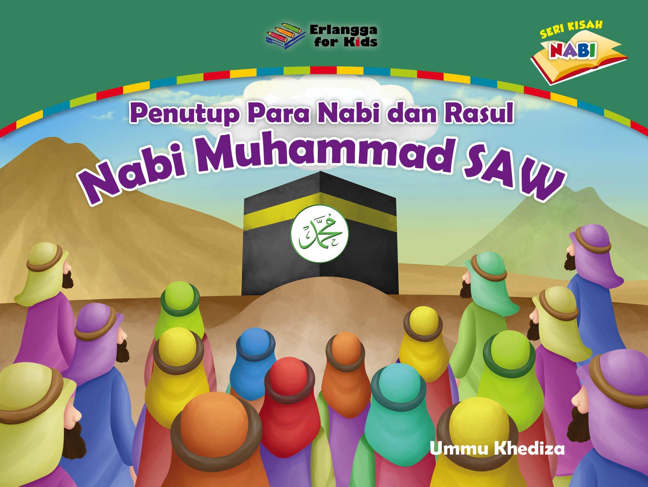 Nabi Muhammad SAW; Penutup Para Nabi dan Rasul