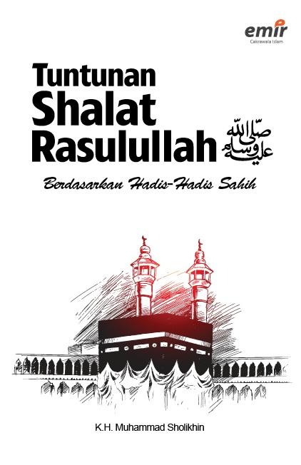 Tuntunan Shalat Rasulullah SAW; Berdasarkan Hadis-hadis Sahih