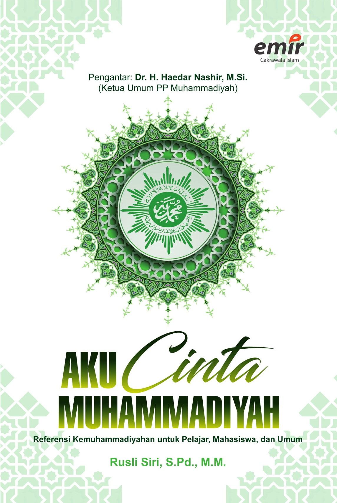 Aku Cinta Muhammadiyah; Referensi Kemuhammadiyahan untuk Pelajar, Mahasiswa, dan Umum