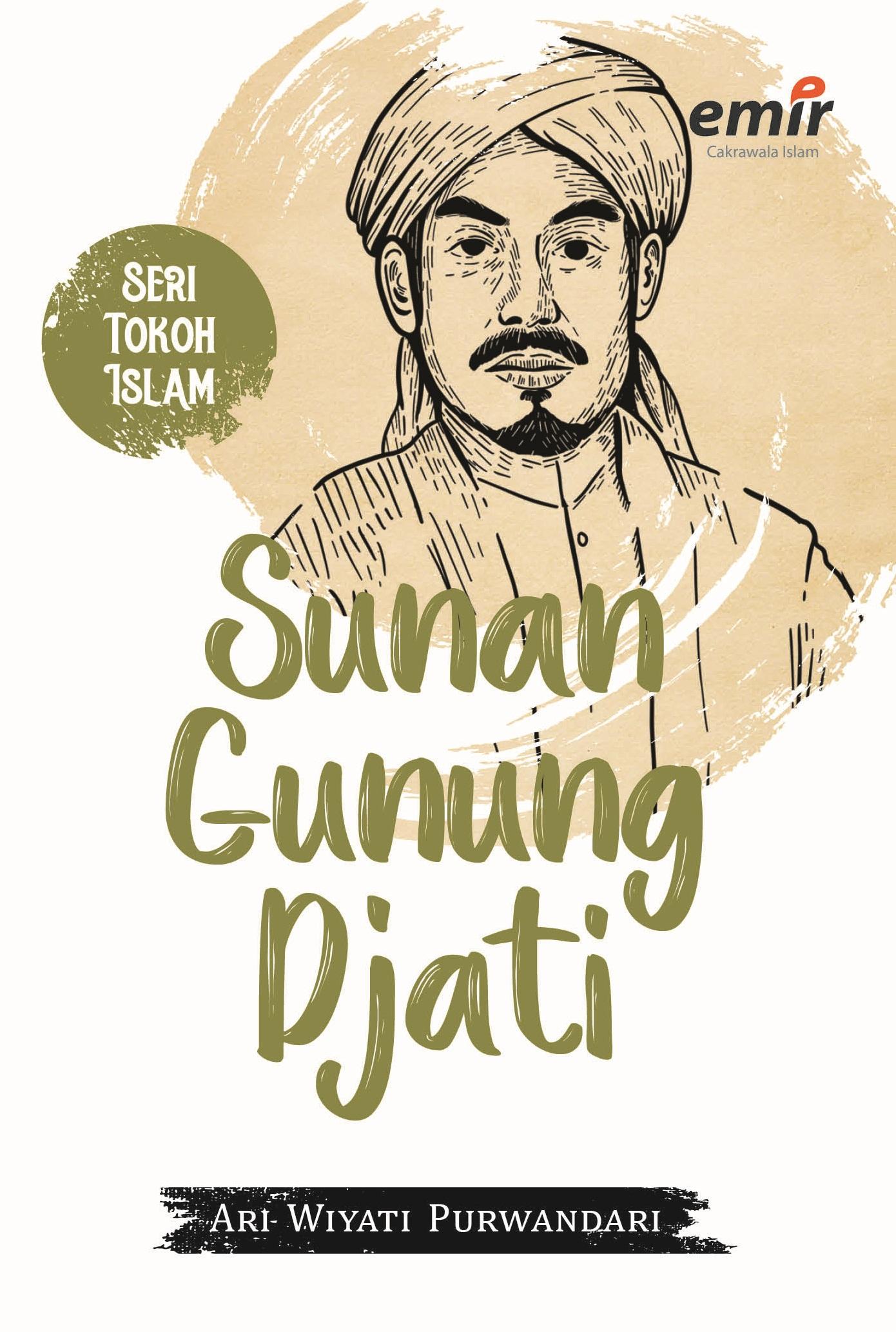 SERI TOKOH ISLAM: SUNAN GUNUNG DJATI
