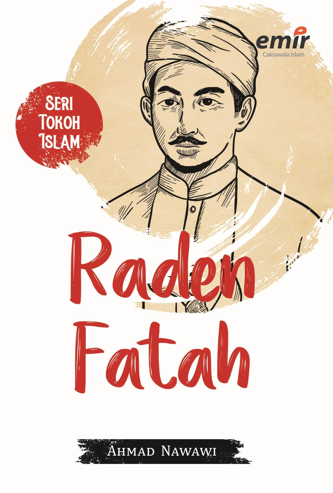SERI TOKOH ISLAM: RADEN FATAH