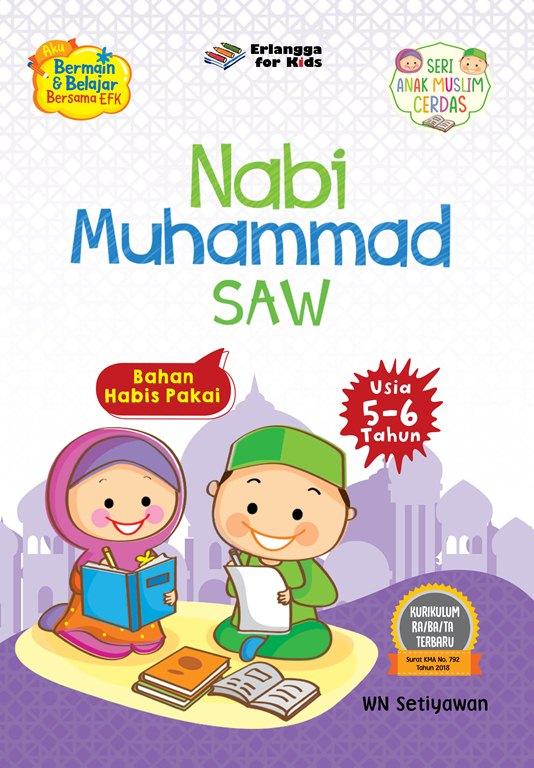 Nabi Muhammad SAW – Seri Anak Muslim Cerdas (5-6 Tahun)