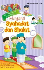 Mengenal Syahadat dan Shalat
