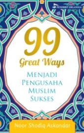 99 Great Ways Menjadi Pengusaha Muslim