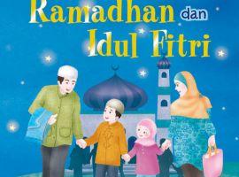 Indahnya Ramadhan dan Idul Fitri