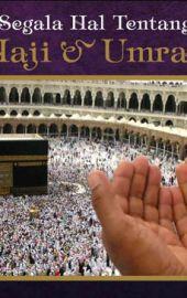 Segala Hal Tentang Haji dan Umrah