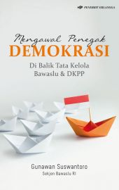 Mengawal Penegak Demokrasi