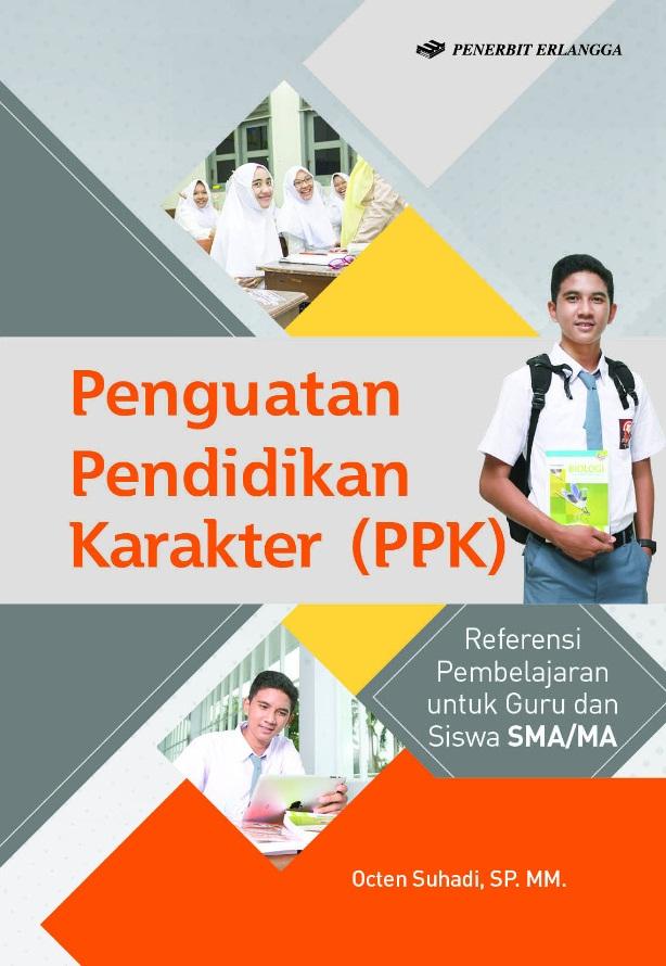 Penguatan Pendidikan Karakter (PPK); Referensi Pembelajaran untuk Guru dan Siswa SMA/MA