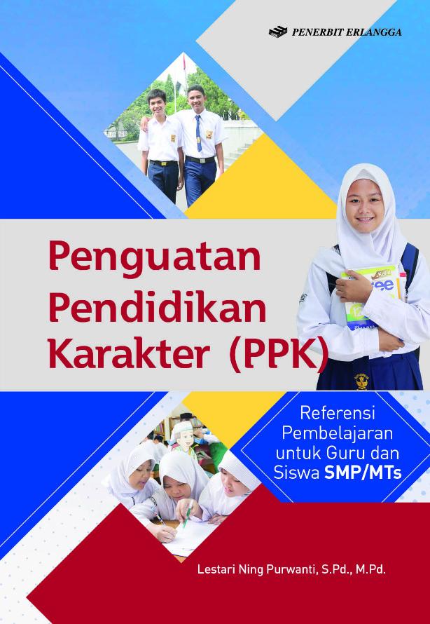 Penguatan Pendidikan Karakter (PPK); Referensi Pembelajaran untuk Guru dan Siswa SMP/MTs