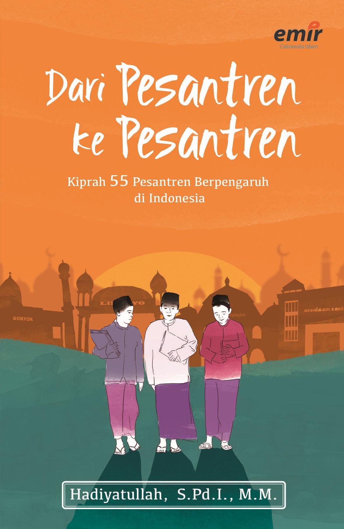 Dari Pesantren ke Pesantren; Kiprah 55 Pesantren Berpengaruh di Indonesia