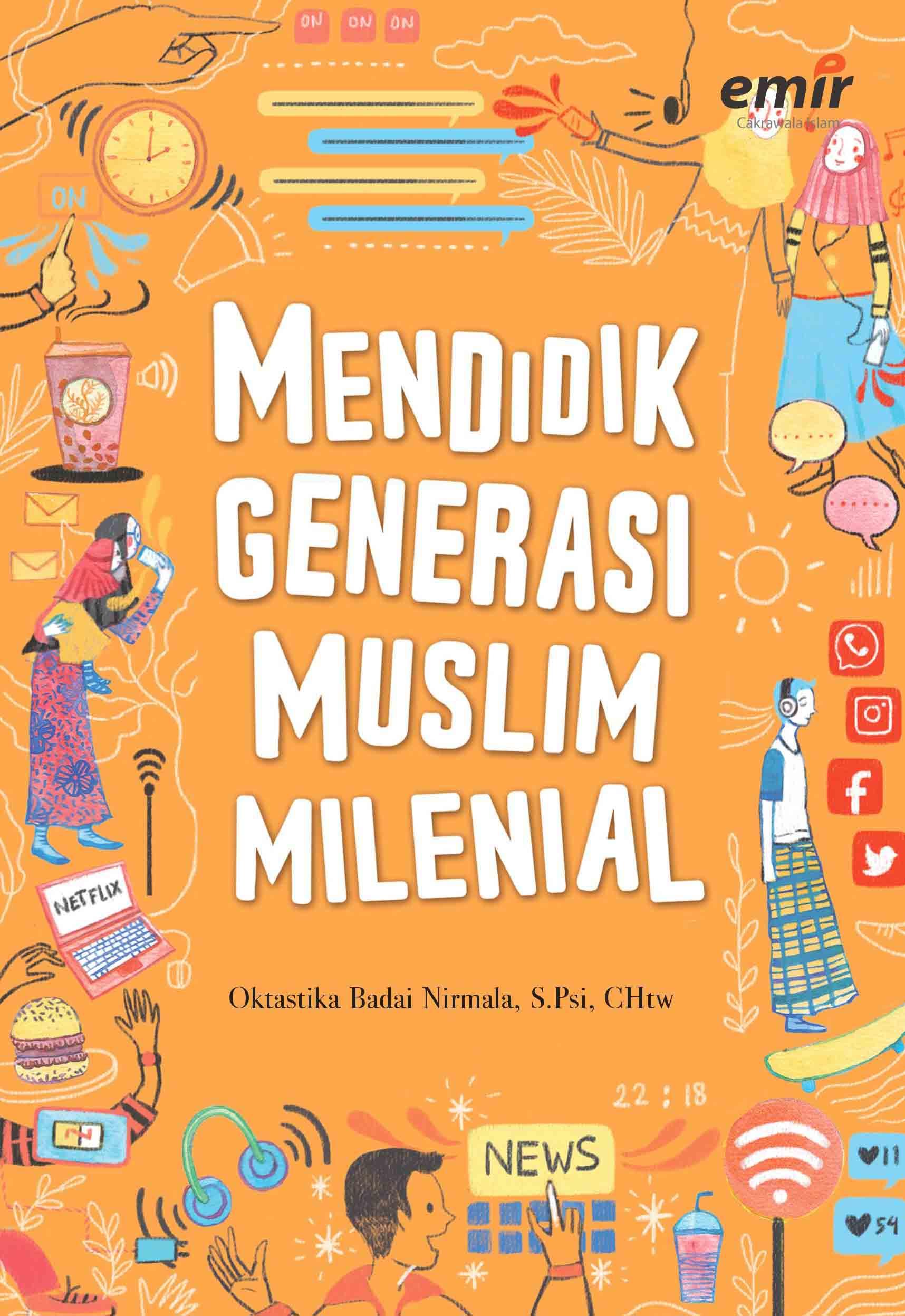 Mendidik Generasi Muslim Milenial