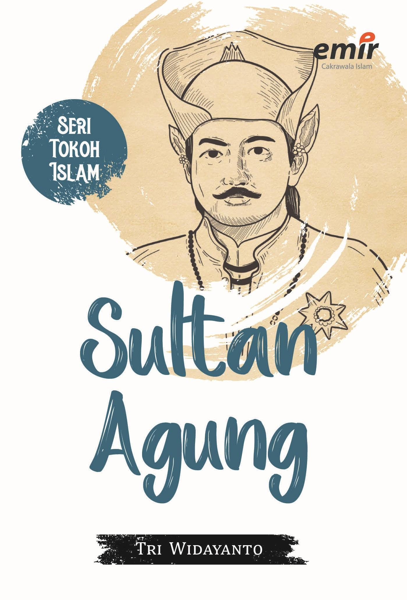 SERI TOKOH ISLAM: SULTAN AGUNG