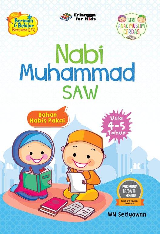 Nabi Muhammad SAW – Seri Anak Muslim Cerdas (4-5 Tahun)